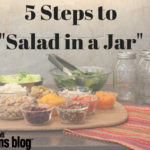 "5 Steps to ""Salad in a Jar"""