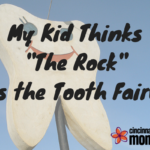 "My Kid Thinks ""The Rock"" is the Tooth Fairy"