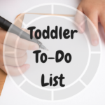 Toddler To-Do List
