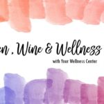 Wine, Women & Wellness: A Moms Night Out