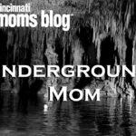 Underground Mom