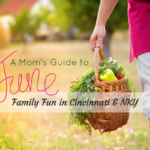 A Mom's Guide to June Family Fun in Cincinnati & NKY {2017}