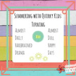 Summering with Quirky Kids