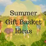 Summer Gift Basket Ideas
