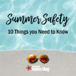Summer Safety: 10 Things You Need to Know