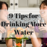 9 Tips for Drinking More Water