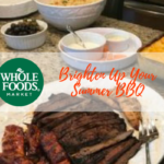 Brighten up your Summer BBQ with Whole Foods Market