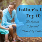 Father's Day Top 10 – The Lessons I Learned From My Father