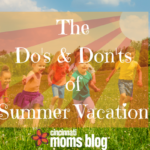 The Do's and Don'ts of Summer Vacation