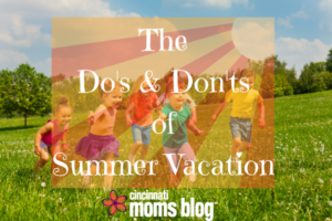 CMB The Do's & Don'ts of Summer Vacation