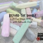 Beyond the Doodle – 20 Fun Ways to Play with Sidewalk Chalk