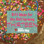 Gift Ideas for the Girl Turning Thirteen