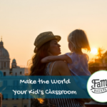 Make the World Your Kid's Classroom with Help from the Family Backpack