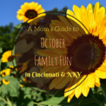 A Mom's Guide to October Family Fun in Cincinnati & NKY {2017}