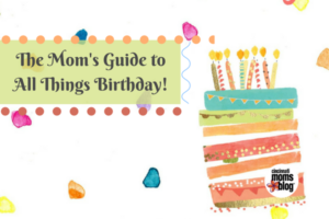 The Mom's Guide to All Things Birthday! (1)