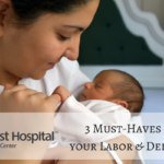 Three Must-Haves for Your Labor and Delivery