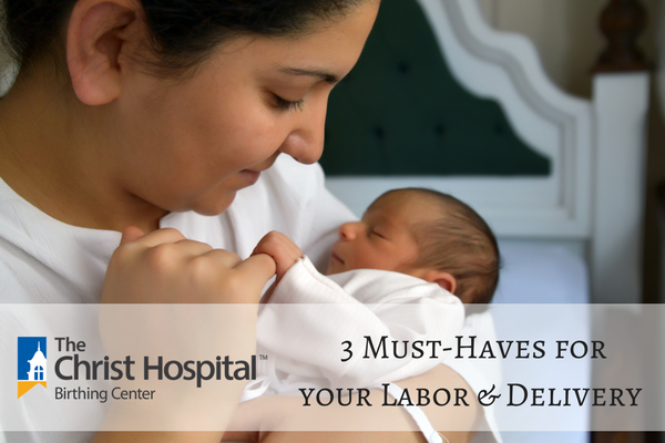 3 Must Haves for Labor and Delivery