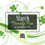 March Family Fun in Cincinnati & NKY {2018}
