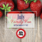 July Family Fun in Cincinnati & NKY {2018}