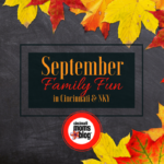 September Family Fun in Cincinnati & NKY {2018}