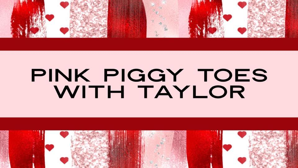 pink piggy toes with taylor