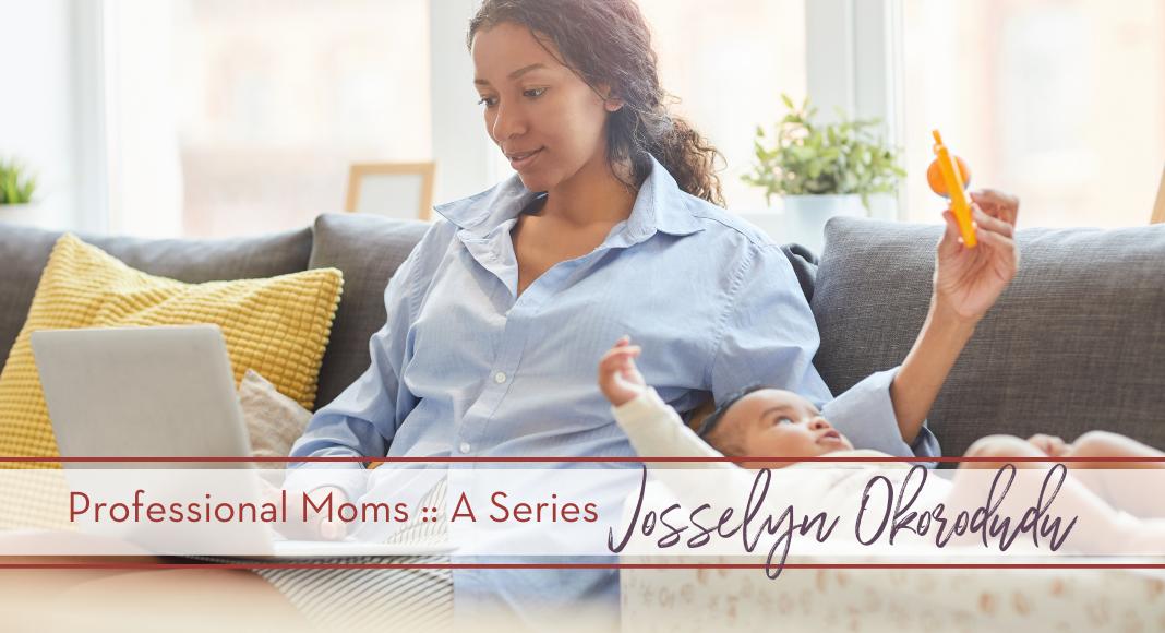 Josselyn Okorodudu professional moms
